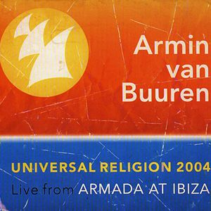 Universal Religion 2004 (Live From Armada at Ibiza)